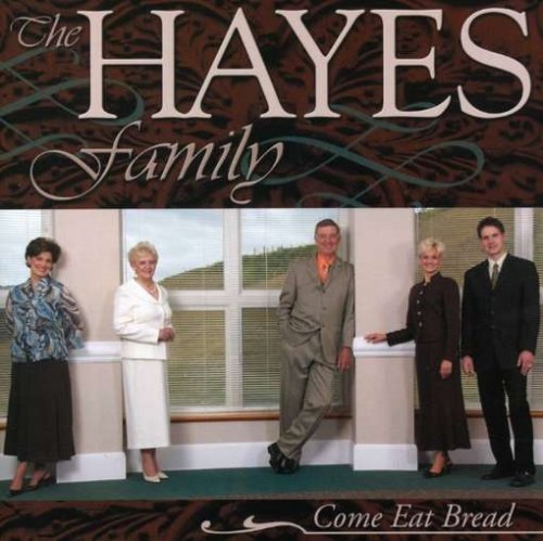 Hayes Family - Come Eat Bread - Zortam Music