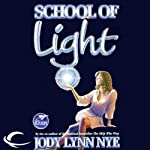 School of Light: The Dreamland, Book 2 (       UNABRIDGED) by Jody Lynn Nye Narrated by Keith Szarabajka