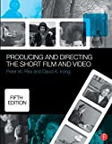img - for Producing and Directing the Short Film and Video by Rea, Peter, Irving, David K. (2015) Paperback book / textbook / text book