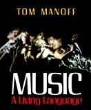 img - for By Tom Manoff Music: A Living Language book / textbook / text book