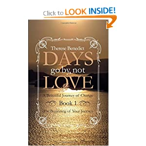 Days Go By, Not Love (Beautiful Journey of Change) Therese Benedict