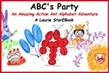 img - for ABC's Party Laurie StorEBook (Amazing Action Ant Alphabet Adventures) book / textbook / text book