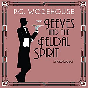Jeeves and the Feudal Spirit Hörbuch