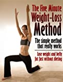 The Five Minute Weight-Loss Method: The simple method that really works (Lose weight and belly fat fast without dieting)