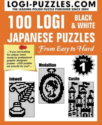 100 LOGI Black & White Japanese Puzzles: Easy to Hard: Volume 1