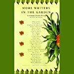 More Writers in the Garden: An Anthology of Garden Writing | Abby Adams,Karl Capek,Geoffrey B. Charlesworth