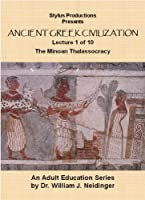 The History of Ancient Greek Civilization. Lecture 1 of 10. The Minoan Thalassocracy.
