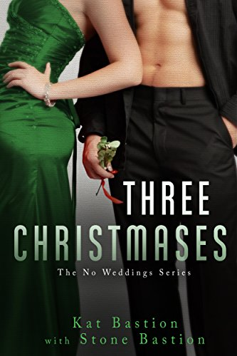 Three Christmases (No Weddings Book 4)