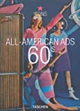 All-American Ads 60s (Icons Series) (382282402X) by Heimann, Jim
