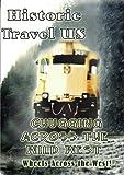 echange, troc Historic Travel US - Chugging Across The Wild West [Import anglais]