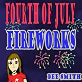 Fourth of July Fireworks: A Fourth of July Picture Book for Children about a Fourth of July Fireworks Display