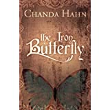 The Iron Butterfly (The Iron Butterfly Series Book 1) ~ Chanda Hahn