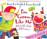 I'm Gonna Like Me: Letting Off a Little Self-Esteem (0060287616) by Curtis, Jamie Lee