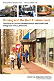 img - for Driving and the Built Environment: The Effects of Compact Development on Motorized Travel, Energy Use, and CO2 Emissions -- Special Report 298 book / textbook / text book