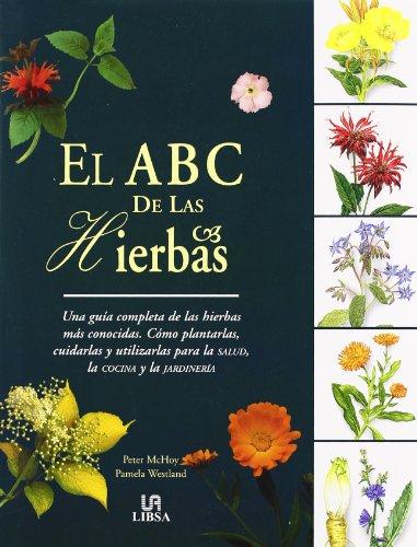 el-abc-de-las-hierbas-una-guia-completa-de-las-hierbas-mas-conocidas-como-plantarlas-cuidarlas-y-utl