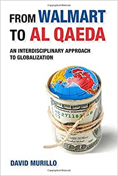 From Walmart To Al Qaeda: An Interdisciplinary Approach To Globalization