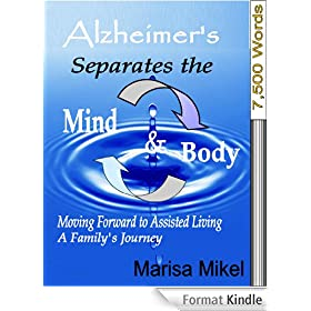 Moving Forward to Assisted Living (Alzheimer's Separates the Mind & Body Book 2) (English Edition)