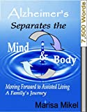 img - for Moving Forward to Assisted Living (Alzheimer's Separates the Mind & Body Book 2) book / textbook / text book