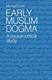 Early Muslim Dogma: A Source-Critical Study