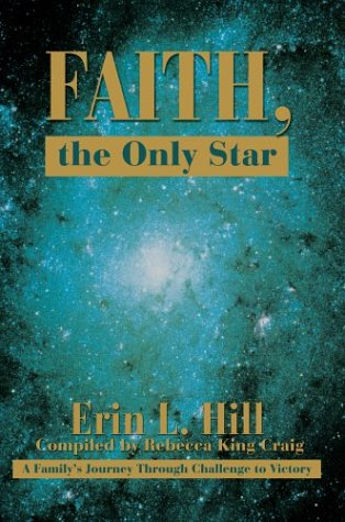 Faith, the Only Star: A Family's Journey Through Challenge to Victory