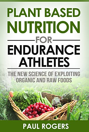 Plant Based Nutrition for Endurance Athletes: The New Science of Exploiting Organic and Raw Foods (The Science of Nutrition Book 1) (No Meat Athlete compare prices)