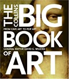 The Collins Big Book of Art: From Cave Art to Pop Art (0060832851) by Wilkins, David G.
