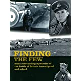 Finding the Few: Some Outstanding Mysteries of the Battle of Britain Investigated and Solvedby Andy Saunders