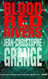 Blood-Red Rivers (1860466605) by Grange, Jean-Christophe