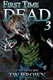 First Time Dead 3 (Volume 3)