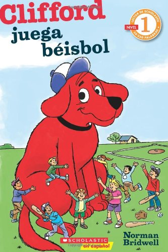 Clifford Juega Beisbol: (Spanish Language Edition of Scholastic Reader Level 1: Clifford Makes the Team) (Lector De Scholastic / Scholastic Readers)