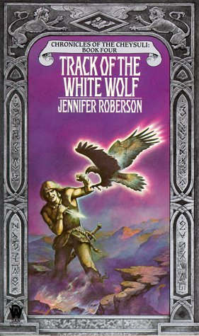 Track of the White Wolf (Cheysuli), Jennifer  Roberson
