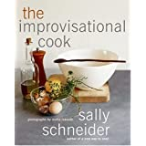 The Improvisational Cook ~ Sally Schneider