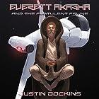 Everett Akasha and the Flatulent Feline Hörbuch von Justin Dockins Gesprochen von: Philip Church