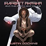Everett Akasha and the Flatulent Feline | Justin Dockins