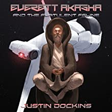 Everett Akasha and the Flatulent Feline Audiobook by Justin Dockins Narrated by Philip Church