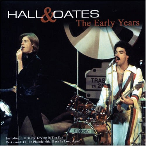 Hall & Oates - Early Years - Zortam Music