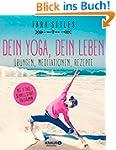 Dein Yoga, dein Leben: �bungen, Medit...