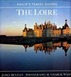 Loire (Philip's Travel Guides) (0540011053) by Bentley, James