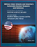 img - for Military Cyber Attacks and America's Vulnerable Nuclear Weapons and Defenses: DoD Task Force Report on Resilient Military Systems and the Advanced Cyber Threat book / textbook / text book
