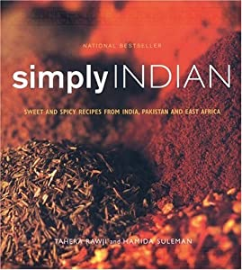 Simply Indian Sweet And Spicy Recipes From India Pakistan And East Africa by Whitecap Books Ltd.