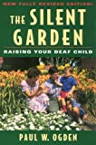 The Silent Garden: Raising Your Deaf Child