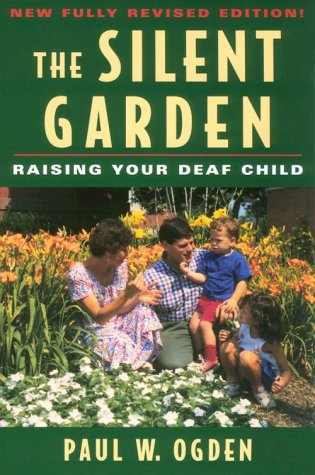 The Silent Garden: Raising Your Deaf Child