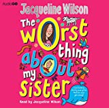 Jacqueline Wilson The Worst Thing About My Sister