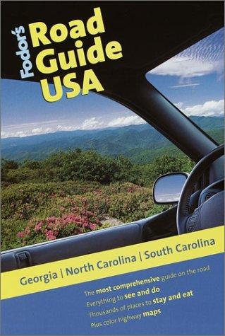 Fodor's Road Guide USA: Georgia, North Carolina, South Carolina, 1st Edition, Fodor's