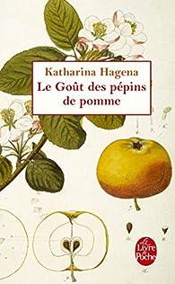 Le go�t des p�pins de pomme par Katharina Hagena
