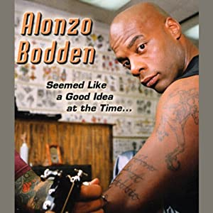 Seemed Like a Good Idea at the Time | [Alonzo Bodden]