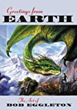 Greetings From Earth: The Art of Bob Eggleton