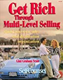 Get Rich Through Multi Level Selling: Build Your Own Sales and Distribution Organization (Self-Counsel Business (Paperback)) (1551800047) by Gini Graham Scott