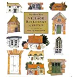 Village Buildings Of Britain Handbookby Matthew Rice