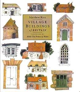 Village Buildings of Britain Handbook Matthew Rice